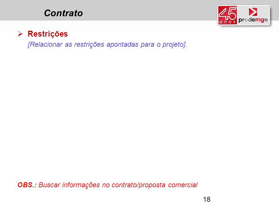 Contrato Restrições. [Relacionar as restrições apontadas para o projeto].